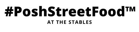 #PoshStreetFood™